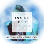 The Chainsmokers - Inside Out ft. Charlee (Not Your Dope x Spirix Remix)